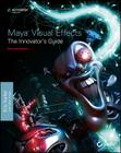 Maya Visual Effects: The Innovator's Guide Cover Image