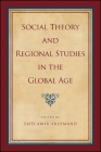 Social Theory and Regional Studies in the Global Age (Suny Series) Cover Image