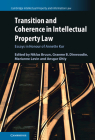 Transition and Coherence in Intellectual Property Law: Essays in Honour of Annette Kur (Cambridge Intellectual Property and Information Law #55) Cover Image