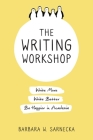 The Writing Workshop: Write More, Write Better, Be Happier in Academia Cover Image