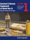Survival & Rescue Equipment of World War II-Army Air Forces and U.S. Navy Vol.1 Cover Image