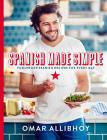 Spanish Made Simple: Foolproof Spanish Recipes for Every Day Cover Image