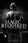 Magic Required: A Lochlan Ellyll Novel Cover Image