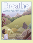Breathe: A Child's Guide to Ascension, Pentecost, and the Growing Time Cover Image