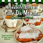 Meanwhile, Back at Café Du Monde . . .: Life Stories about Food Cover Image