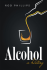 Alcohol: A History Cover Image