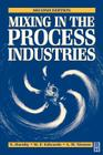 Mixing in the Process Industries: Second Edition Cover Image