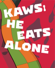 Kaws: He Eats Alone Cover Image