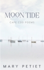Moon Tide: Cape Cod Poems Cover Image