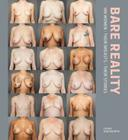 Bare Reality: 100 Women, Their Breasts, Their Stories Cover Image