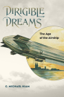 Dirigible Dreams: The Age of the Airship Cover Image