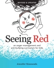Seeing Red: An Anger Management and Anti-Bullying Curriculum for Kids Cover Image
