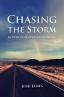 Chasing the Storm: In Pursuit of a Faith That Works Cover Image