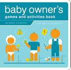 The Baby Owner's Games and Activities Book Cover Image
