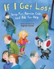 If I Get Lost: Stay Put, Remain Calm, and Ask for Help (The Safe Child, Happy Parent Series) Cover Image