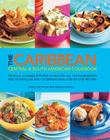 The Caribbean, Central & South American Cookbook: Tropical Cuisines Steeped in History: All the Ingredients and Techniques, and 150 Sensational Step-B Cover Image