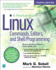 A Practical Guide to Linux Commands, Editors, and Shell Programming Cover Image