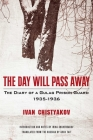 The Day Will Pass Away: The Diary of a Gulag Prison Guard: 1935-1936 Cover Image