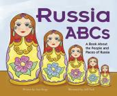 Russia ABCs: A Book about the People and Places of Russia (Country ABCs) Cover Image