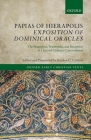 Papias of Hierapolis Exposition of Dominical Oracles: The Fragments, Testimonia, and Reception of a Second-Century Commentator (Oxford Early Christian Texts) Cover Image