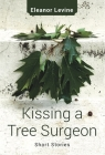 Kissing a Tree Surgeon (Guernica World Editions #31) Cover Image