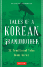 Tales of a Korean Grandmother: 32 Traditional Tales from Korea Cover Image