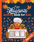Happy Thanksgiving Activity Book for Kids: Happy Thanksgiving Coloring Books For Children, Mazes, Dot to Dot, Puzzles and More! (Holiday Activity Book Cover Image