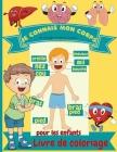 Je connais mon corps Livre de coloriage pour enfants: Anatomie humaine - Organes du corps - Livre de coloriage pour les enfants et les élèves de mater Cover Image