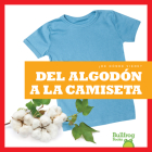del Algodón a la Camiseta (from Cotton to T-Shirt) Cover Image