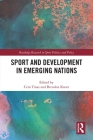 Sport and Development in Emerging Nations (Routledge Research in Sport Politics and Policy) Cover Image