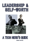 Leadership & Self-Worth: A Tech Nerd's Guide Cover Image
