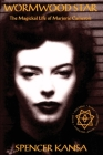 Wormwood Star the Magickal Life of Marjorie Cameron Cover Image