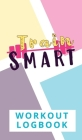 Train Smart Workout Logbook Cover Image