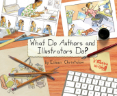 What Do Authors and Illustrators Do? (Two Books in One) Cover Image