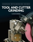 Tool and Cutter Grinding (Crowood Metalworking Guides) Cover Image