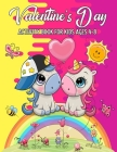 Valentine's Day Activity Book For Kids Ages 4-8: A Fun Kid Workbook Game For Learning, Coloring, Dot To Dot, Mazes, Word Search And More! Cover Image