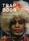 Trap Door: Trans Cultural Production and the Politics of Visibility (Critical Anthologies in Art and Culture) Cover Image