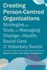 Creating Person-Centred Organisations: Strategies and Tools for Managing Change in Health, Social Care and the Voluntary Sector Cover Image