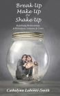 Break Up, Make Up or Shake Up: Redefining Relationships in Retirement, Isolation & Crisis Cover Image