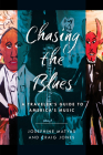 Chasing the Blues: A Traveler's Guide to America's Music Cover Image