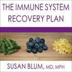 The Immune System Recovery Plan Lib/E: A Doctor's 4-Step Program to Treat Autoimmune Disease Cover Image