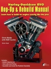 Harley-Davidson Evo, Hop-Up & Rebuild Manual: Learn how to build an engine like the pros Cover Image