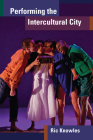 Performing the Intercultural City (Theater: Theory/Text/Performance) Cover Image