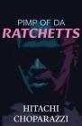 Pimp of da Ratchetts: Book 1 of the Pimp of da Ratchetts Series Cover Image