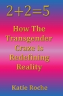2+2=5: How the Transgender Craze is Redefining Reality Cover Image