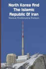 North Korea And The Islamic Republic of Iran: Nuclear Proliferation Partners: World History (Books) Cover Image