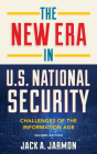 The New Era in U.S. National Security: Challenges of the Information Age Cover Image