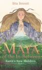 Maya of the In-Between: A Mystic Fantasy Adventure Novel Cover Image