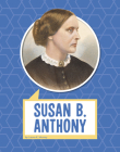 Susan B. Anthony (Biographies) Cover Image