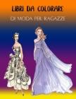 Libri Da Colorare Di Moda Per Ragazze: /Oltre 50 divertenti pagine da colorare per ragazze con una bella bellezza, stile di moda e altri disegni carin Cover Image